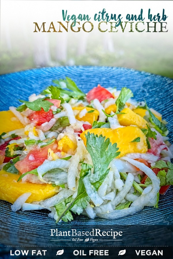 Recipe for vegan mango ceviche is healthy, whole foods plant based.