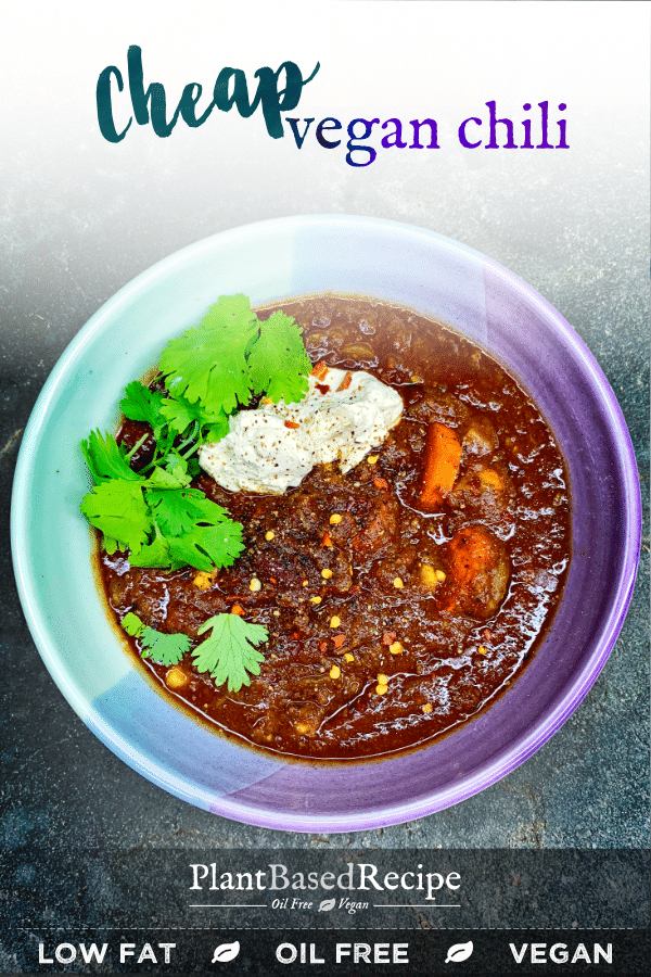 Cheap Vegan Chili Recipe Low Fat Oil Free But Still Rich Filling And Expensive Tasting Plant Based Recipes Easy Oil Free Vegan Recipes